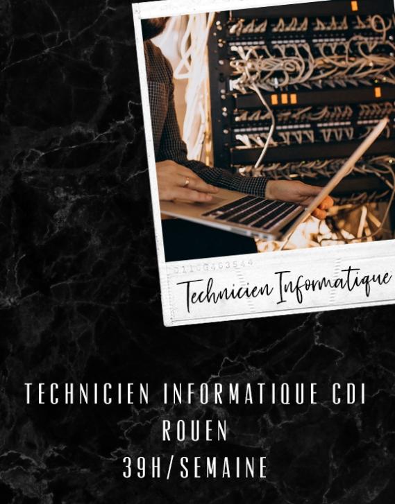Technicien Informatique CDI 39h - Rouen